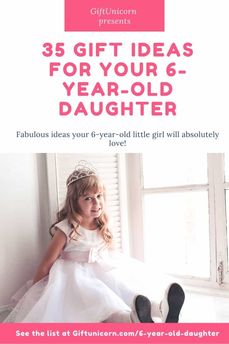 Gifts for 6 year old daughter