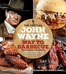 The official John Wayne way to barbecue book