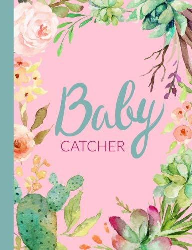 baby catcher journal