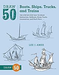 draw 50 boats ships trucks and trais illustrated manual