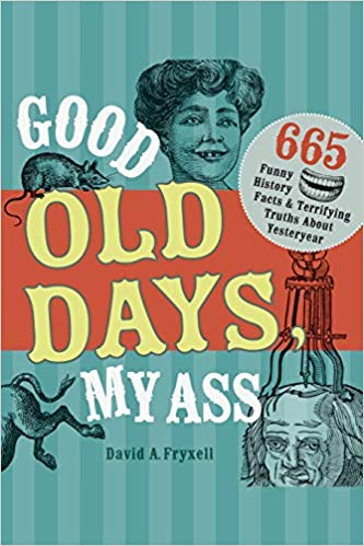 good old days my ass paperback