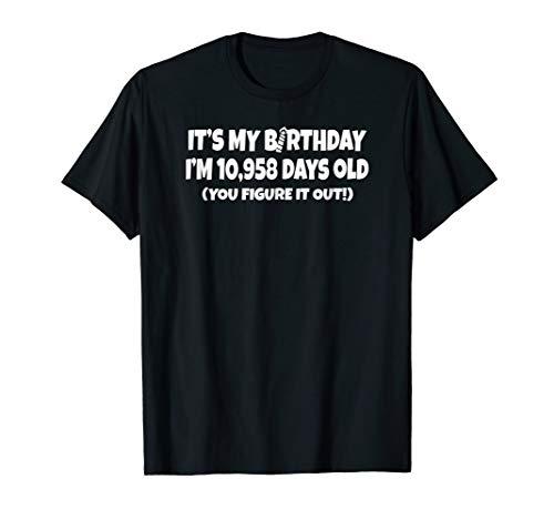I´m 10958 days old T-shirt