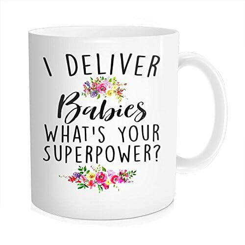 mug that says i deliver babies what's your superpower