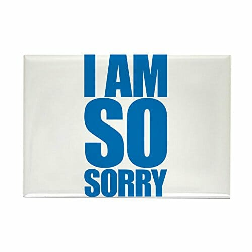 fridge magnet that says im so sorry
