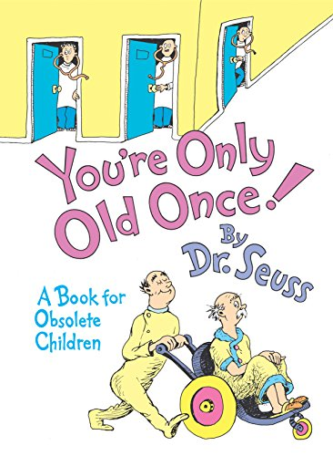 you´re only old once! book